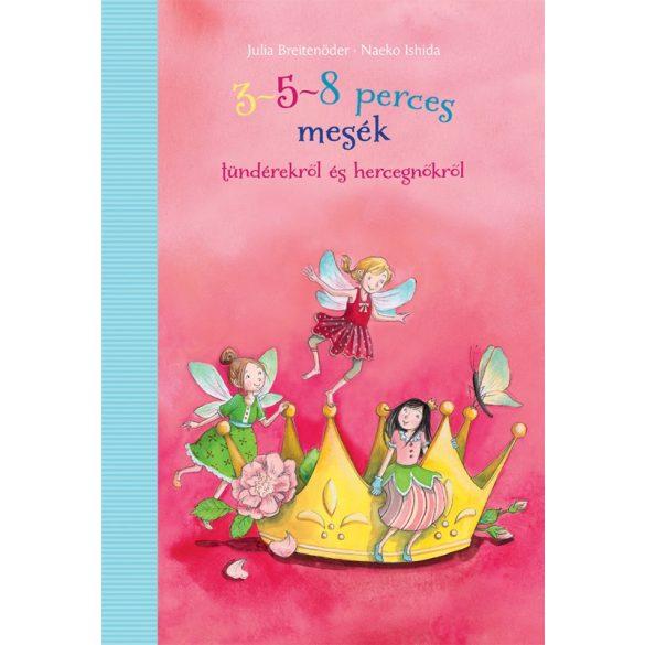3-5-8 perces mesék tündérekről és hercegnőkről